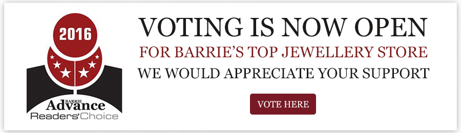 Voting is now open for Barrie's Top Jewellery Store. We would appreciate your support.