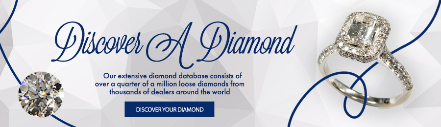 Discover A Diamond - Our extensive diamond database consists of over a quarter of a million loose diamonds from thousands of dealers around the world